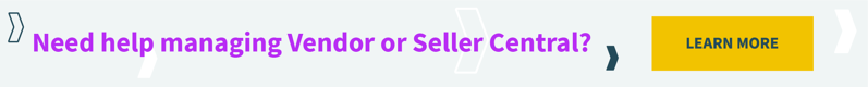 Need help managing Vendor or Seller Central? Learn More.